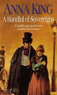 A Handful of Sovereigns (Paperback): Anna King