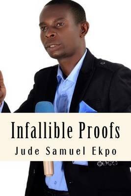 Infallible Proofs (Paperback): Jude Samuel Ekpo