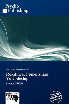Rokitnica, Pomeranian Voivodeship (Paperback): Elwood Kuni Waldorm