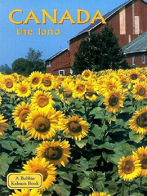 Canada - The Land (Hardcover, Turtleback School & Library ed.): Bobbie Kalman