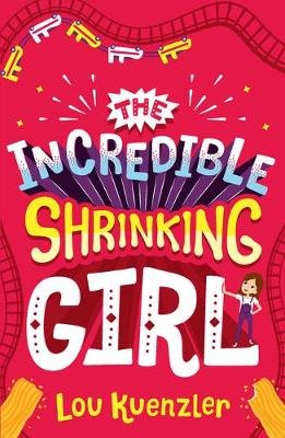 The Incredible Shrinking Girl (Paperback): Lou Kuenzler