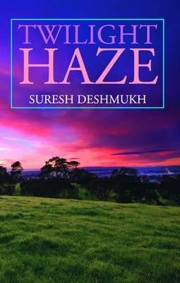 Twilight Haze (Paperback): Suresh Deshmukh
