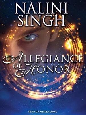 Allegiance of Honor (MP3 format, CD, Unabridged edition): Nalini Singh