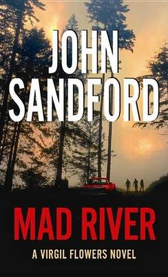 Mad River (Large print, Hardcover, large type edition): John Sandford