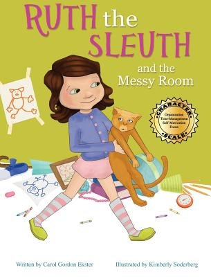 Ruth the Sleuth and the Messy Room (Hardcover): Carol Gordon Ekster