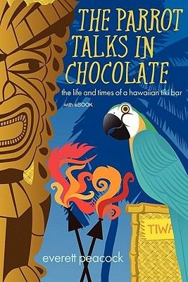 The Parrot Talks in Chocolate (with eBook) (Paperback): Everett Peacock
