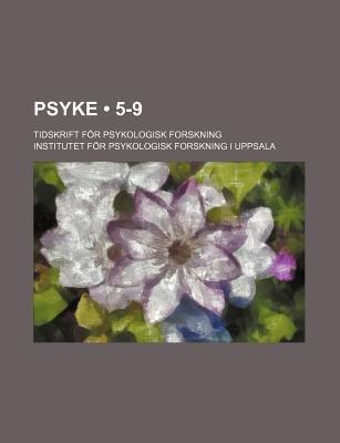 Psyke (5-9); Tidskrift Fur Psykologisk Forskning (English, Swedish, Paperback): Institutet F. Uppsala