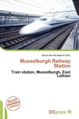 Musselburgh Railway Station (Paperback): Dismas Reinald Apostolis