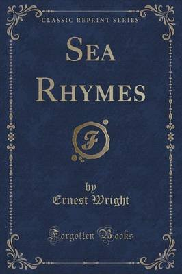 Sea Rhymes (Classic Reprint) (Paperback): Ernest Wright