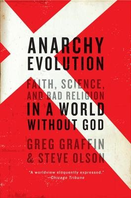 Anarchy Evolution - Faith, Science, and Bad Religion in a World Without God (Paperback): Greg Graffin, Steve Olson