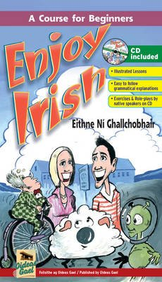 Enjoy Irish - A Foundation Course in the Irish Language (Paperback): Eithne Ni Ghallchobhair