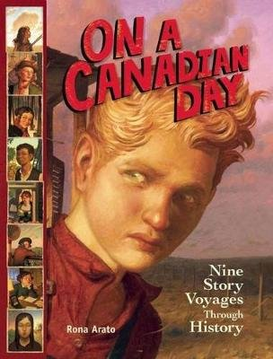 On a Canadian Day - Nine Story Voyages Through History (Paperback): Rona Arato