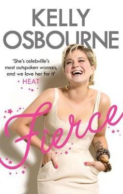Fierce (Electronic book text): Kelly Osbourne