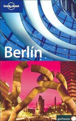 Lonely Planet Berlin (English, Spanish, Paperback, 2nd ed.): Andrea Schulte-Peevers, Tom Parkinson