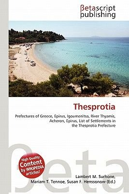 Thesprotia (Paperback): Lambert M. Surhone, Miriam T. Timpledon, Susan F. Marseken