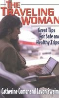 Travelling Woman - Great Tips for Safe and Healthy Trips (Paperback): Catherine Comer, Lavon Swaim