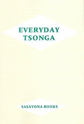 Everyday Tsonga (Tsonga, Book, New edition): M. Ouwehand