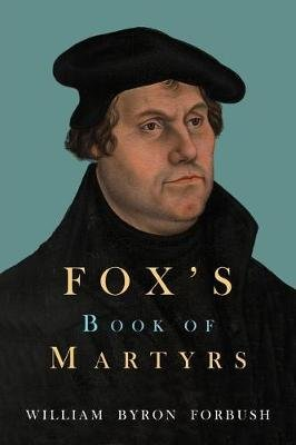 Fox's Book of Martyrs (Paperback): John Foxe
