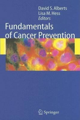 Fundamentals of Cancer Prevention (Electronic book text): David S Alberts, Lisa M. Hess