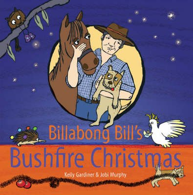 Billabong Bill's Bushfire Christmas (Hardcover): Gardiner, Murphy