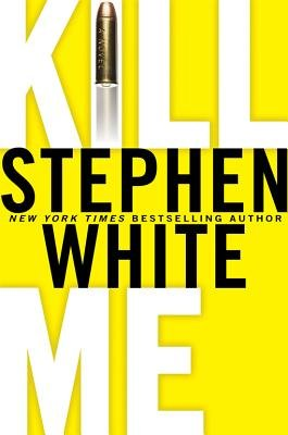 Kill Me (Electronic book text): Stephen White
