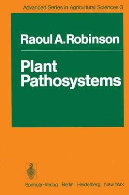 Plant Pathosystems (Paperback, Softcover reprint of the original 1st ed. 1976): Raoul A Robinson