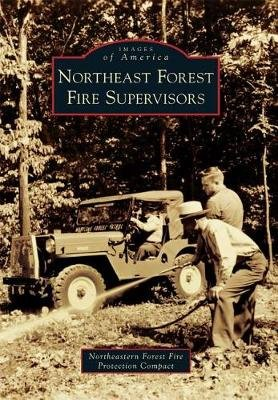 Northeast Forest Fire Supervisors (Paperback): Northeastern Forest Fire Protection Compact