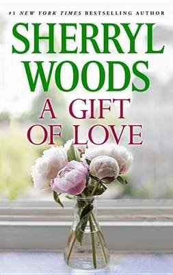 A Gift of Love (Electronic book text): Sherryl Woods