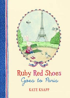 Ruby Red Shoes Goes to Paris (Hardcover): Kate Knapp