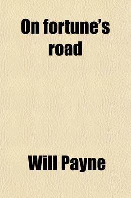 On Fortune's Road; Stories of Business (Paperback): Will Payne