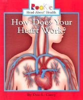 How does your heart work? (Hardcover, Library binding): Don L Curry