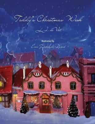 Teddy's Christmas Wish (Paperback): L J Devet