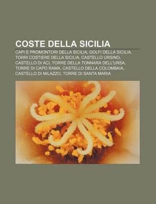Coste Della Sicilia - Capi E Promontori Della Sicilia, Golfi Della Sicilia, Torri Costiere Della Sicilia, Castello Ursino,...