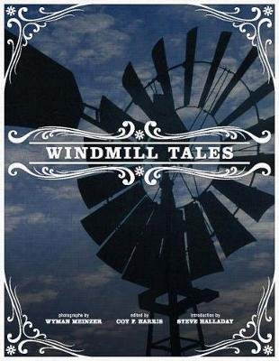 Windmill Tales - Stories from the American Wind Power Center (Paperback): Coy F Harris