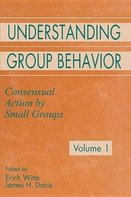 Understanding Group Behavior - Volume 1: Consensual Action By Small Groups; Volume 2: Small Group Processes and Interpersonal...