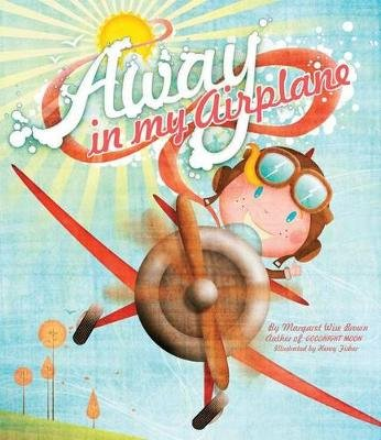 Away in My Airplane (Hardcover): Margaret Wise Brown