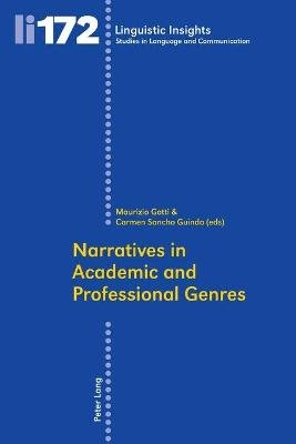 Narratives in Academic and Professional Genres (Paperback): Maurizio Gotti, Carmen Sancho Guinda