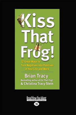 Kiss That Frog! (Large print, Paperback, [Large Print]): Christina Stein, Brian Tracy