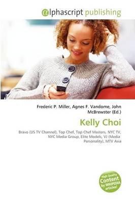 Kelly Choi (Paperback): Frederic P. Miller, Agnes F. Vandome, John McBrewster