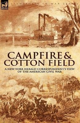Camp-Fire and Cotton-Field - A New York Herald Correspondent's View of the American Civil War (Paperback): Thomas W. Knox