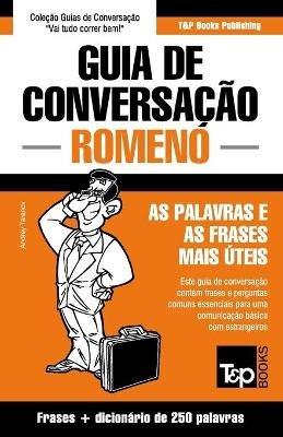 Guia de Conversacao Portugues-Romeno E Mini Dicionario 250 Palavras (Portuguese, Paperback): Andrey Taranov