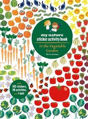 My Nature Sticker Activity Book: In the Vegetable Garden (Paperback): Olivia Cosneau