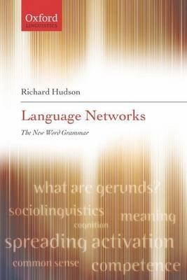 Language Networks: The New Word Grammar (Electronic book text): Richard A Hudson