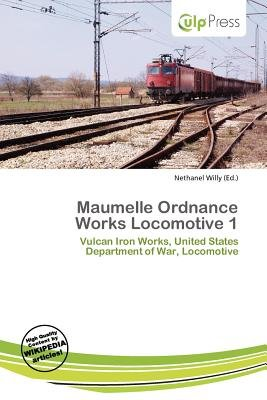 Maumelle Ordnance Works Locomotive 1 (Paperback): Nethanel Willy