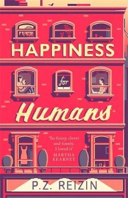 Happiness for Humans (Paperback): P. Z. Reizin