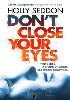 Don't Close Your Eyes (Paperback): Holly Seddon