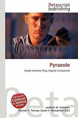 Pyrazole (Paperback): Lambert M. Surhone, Miriam T. Timpledon, Susan F. Marseken, Surhone Lambert M., Tennoe Mariam T.,...