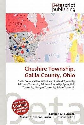 Cheshire Township, Gallia County, Ohio (Paperback): Lambert M. Surhone, Mariam T. Tennoe, Susan F. Henssonow