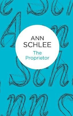 The Proprietor (Electronic book text): Ann Schlee
