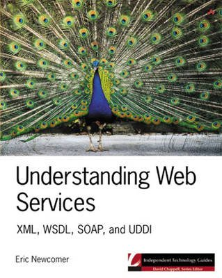 Understanding Web Services - XML, WSDL, SOAP and UDDI (Paperback): Eric Newcomer